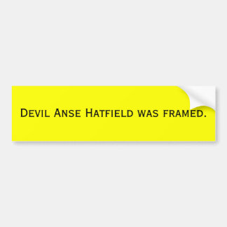 Devil Anse Hatfield was framed. Bumper Sticker
