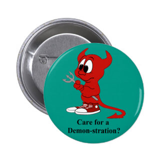 Devil Care for a  DEMONstration? 2 Inch Round Button