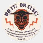 Devil Don't Make Nobody Do Nothin' Round Sticker