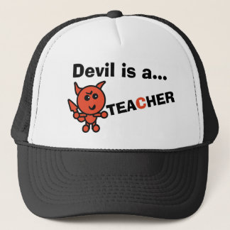 Devil is a... TEACHER Trucker Hat