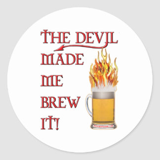 Devil Made Me Brew It - Beer Classic Round Sticker
