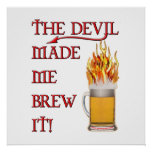 Devil Made Me Brew It - Beer Poster