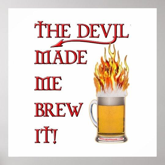 Devil Made Me Brew It - Beer Poster