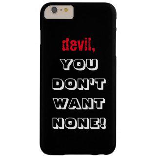 """devil, YOU DON'T WANT NONE!!!"" Dark Device Case"