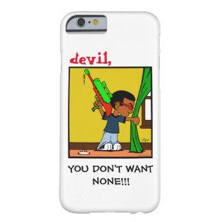"""devil, YOU DON'T WANT NONE!!!"" Device Case"