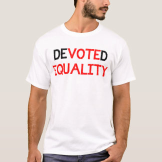 Devoted to Equality Vote for Equal Rights Marriage T-Shirt