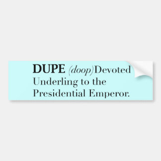 devoted underling to the presidential emperor bumper sticker