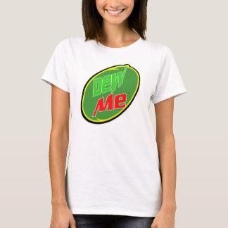 Dew Me T-Shirt