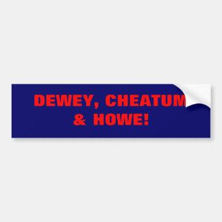 DEWEY CHEATUM BUMPER STICKER