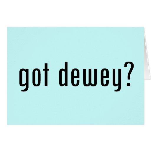 ¿Dewey conseguido? Tarjeton