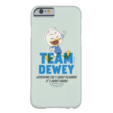 Dewey Duck   Team Dewey - Adventure Barely There iPhone 6 Case