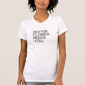 Dexter Florida Needs You Shirts