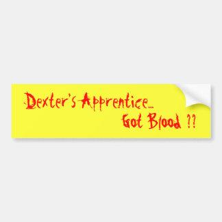 Dexter's Apprentice..., Got Blood ?? Car Bumper Sticker