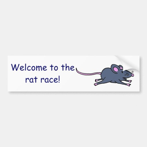 DF- zzzmouse1c, Welcome to therat race! Car Bumper Sticker