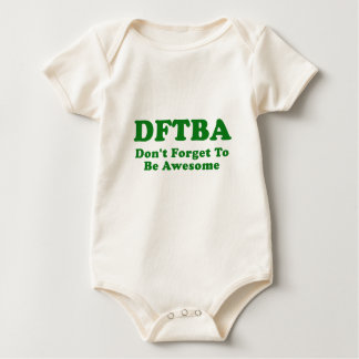 DFTBA Dont Forget to be Awesome Baby Bodysuit