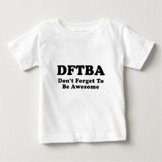 DFTBA no olvidan ser impresionantes Playera Para Bebé