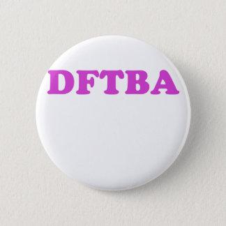 DFTBA PINBACK BUTTON