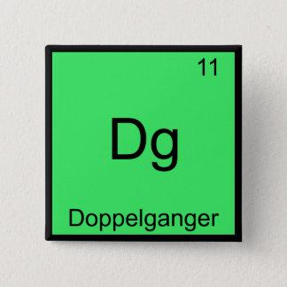 Dg - Doppelganger Funny Chemistry Element Symbol Pinback Button