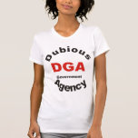 DGA dubious Government Agency T Shirt