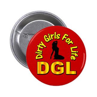 DGL Dirty Girls For Life Pin