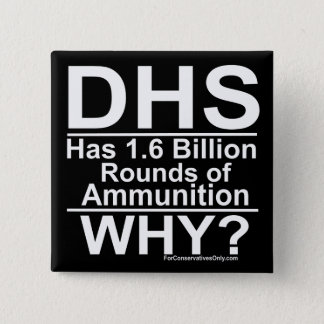 DHS Has 1.6 Billion Rounds of Ammunition - Why? Button