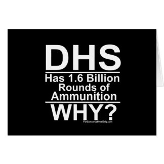 DHS Has 1.6 Billion Rounds of Ammunition - Why? Card