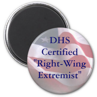 "DHSCertified""Right-WingExtremist"" Magnet"