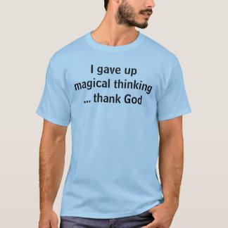 Di para arriba el pensamiento mágico… agradezco a playera