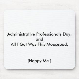 ¡Día administrativo feliz de los profesionales! Alfombrilla De Ratón