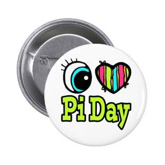 Día brillante del amor pi del corazón I del ojo Pin Redondo De 2 Pulgadas