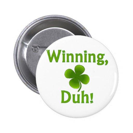 Día de Charlie Sheen St Patrick que gana Pin Redondo 5 Cm
