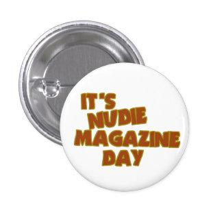 Día de la revista de Nudie Pin Redondo De 1 Pulgada