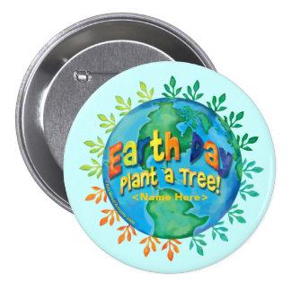 """¡Día de la Tierra del BOTÓN """"planta personalizar d Pin Redondo De 3 Pulgadas"""