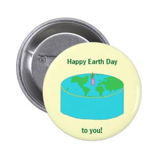 """""""Día de la Tierra feliz a usted!"""" perno Pin Redondo De 2 Pulgadas"""