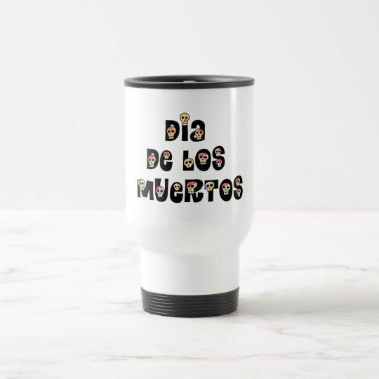 Dia De Los Muertos Calaveras Travel Mug