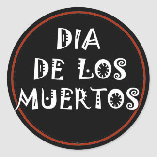 DIA DE LOS MUERTOS Text Design Classic Round Sticker