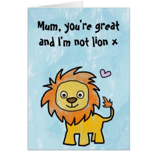 Día de madres feliz - usted es grande y no soy leó tarjetas