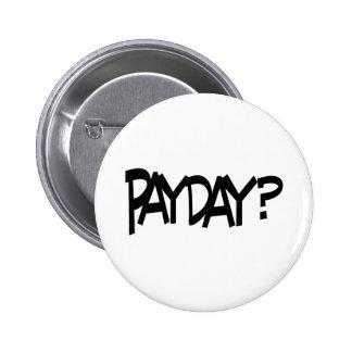 ¿Día de paga? Pins