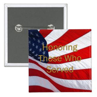 Día de veteranos que honra a los que sirvieron pin cuadrado