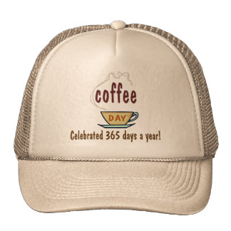 Día del café celebrado 365 días al año gorra
