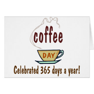 Día del café celebrado 365 días al año tarjeta de felicitación