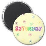 Día lindo de la semana sábado iman para frigorífico