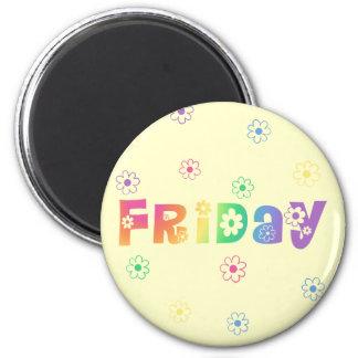 Día lindo de la semana viernes iman de frigorífico
