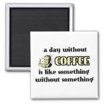 Día sin humor divertido del imán del café