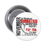 Diabetes Awareness Month Every Month For ME 2 Inch Round Button