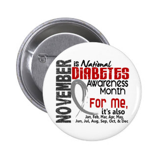Diabetes Awareness Month Every Month For ME Pinback Button