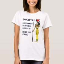 Diabetes Discovered by Ancient Egyptians T-Shirt
