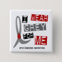 Diabetes I Wear Grey For ME 37 Pinback Button