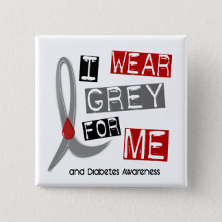 Diabetes I Wear Grey For ME 37 Pinback Button