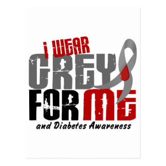 Diabetes I WEAR GREY FOR ME 6.2 Postcard
